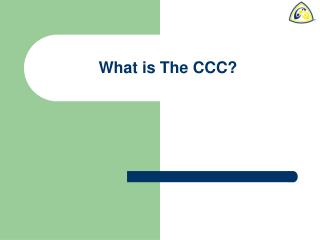 What is The CCC?