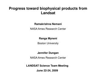 Progress toward biophysical products from Landsat