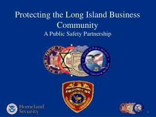 Protecting the Long Island Business Community A Public Safety Partnership