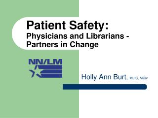 Patient Safety:  Physicians and Librarians - Partners in Change