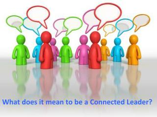 What does it mean to be a Connected Leader?