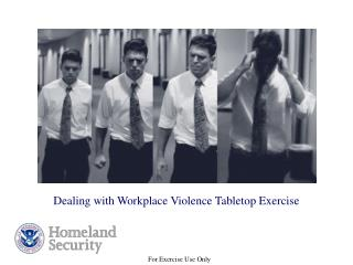 Dealing with Workplace Violence Tabletop Exercise