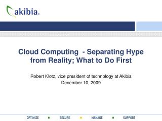 Cloud Computing  - Separating Hype from Reality; What to Do First