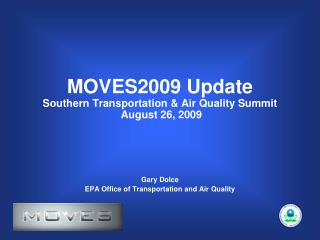 MOVES2009 Update Southern Transportation  Air Quality Summit  August 26, 2009