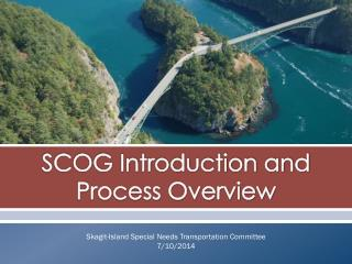SCOG Introduction and Process Overview