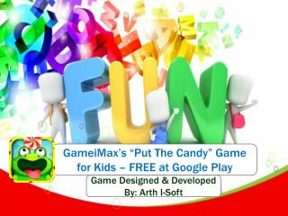 "GameiMax's ""Put The Candy"" Game for Kids - FREE to Download"
