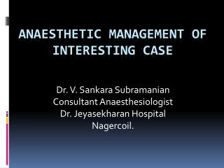 Anaesthetic Management of   Interesting Case
