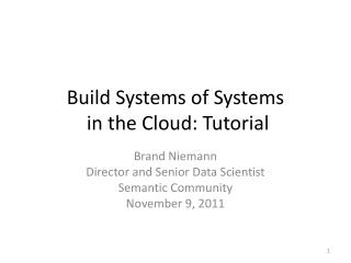 Build Systems of Systems  in the Cloud: Tutorial
