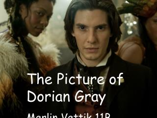 The Picture of Dorian Gray Merlin Vettik 11B