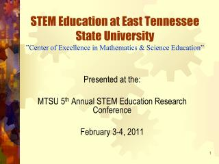 Presented at the: MTSU 5 th  Annual STEM Education Research Conference February 3-4, 2011