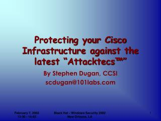 "Protecting your Cisco Infrastructure against the latest ""Attacktecs™"""