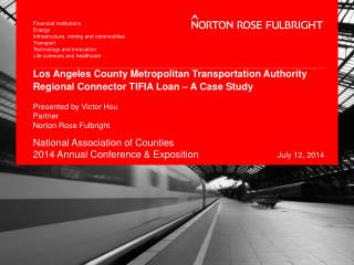 Presented by Victor Hsu Partner Norton Rose Fulbright National Association of Counties