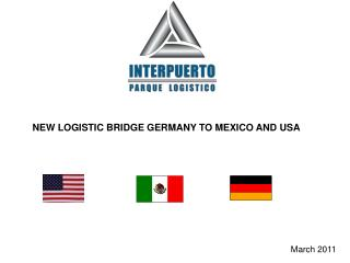 NEW LOGISTIC BRIDGE GERMANY TO MEXICO AND USA