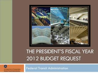 The President's Fiscal Year 2012 Budget Request