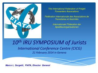 10 th  IRU SYMPOSIUM of Jurists  International Conference Centre (CICG)