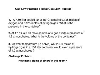 Gas Law Practice :  Ideal Gas Law Practice