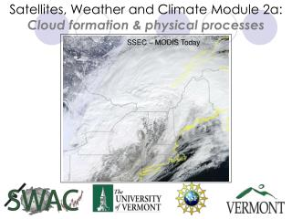 Satellites, Weather and Climate Module 2a: Cloud formation & physical processes