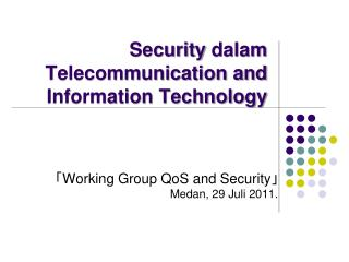 Security  dalam  Telecommunication and Information Technology