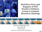 Nutrition Care and Support of HIV Positive Children Living in Limited Resource Settings