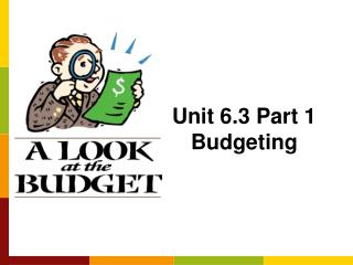 Unit 6.3 Part 1 Budgeting
