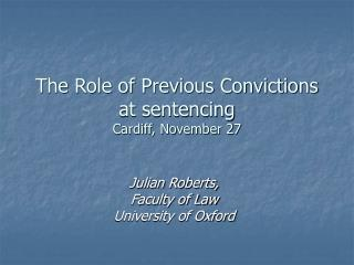 The Role of Previous Convictions at sentencing Cardiff, November 27