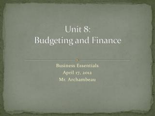 Unit 8:  Budgeting and Finance