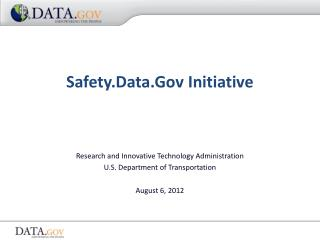 Research and Innovative Technology Administration U.S. Department of Transportation August 6, 2012