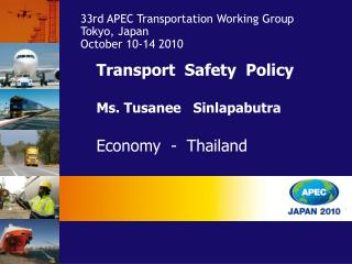 Transport  Safety  Policy Ms. Tusanee   Sinlapabutra Economy  -  Thailand