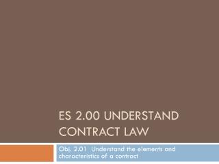 ES 2.00 UNDERSTAND CONTRACT LAW