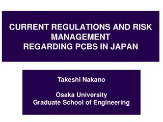 CURRENT REGULATIONS AND RISK MANAGEMENT REGARDING PCBS IN JAPAN