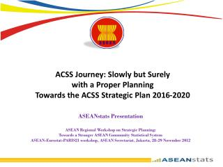 ACSS Journey: Slowly but Surely  with a Proper Planning Towards the ACSS Strategic Plan 2016-2020