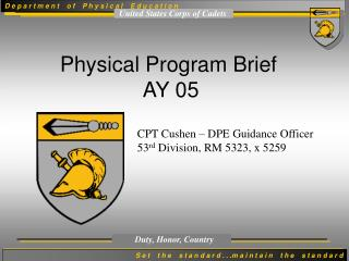 Physical Program Brief   AY 05