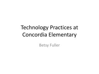 Technology Practices at Concordia Elementary