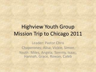 Highview  Youth Group Mission Trip to Chicago 2011
