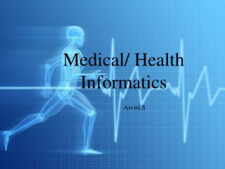 Medical/ Health Informatics