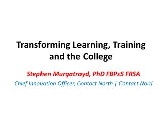 Transforming Learning, Training and the College