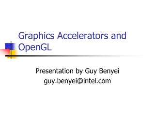 Graphics Accelerators and OpenGL