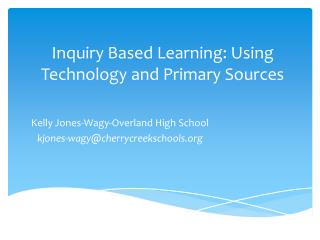 Inquiry Based Learning: Using Technology and Primary Sources