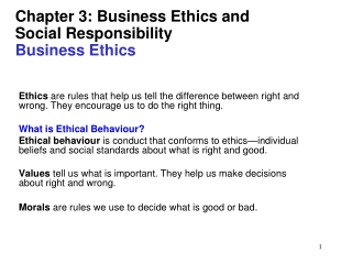 Chapter 3: Business Ethics and Social Responsibility Business Ethics