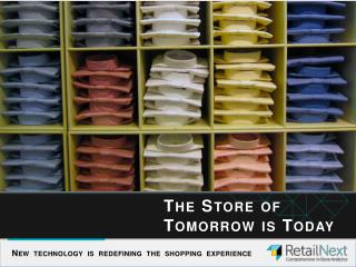 The Store of Tomorrow is Today