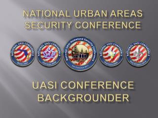 UASI Conference Backgrounder