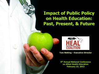 Impact of Public Policy on Health Education: Past, Present, & Future