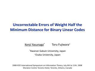 Uncorrectable Errors of Weight Half the Minimum Distance for Binary Linear Codes