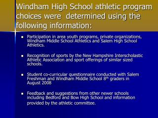 Windham High School athletic program choices were  determined using the following information: