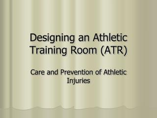 Designing an Athletic Training Room (ATR)