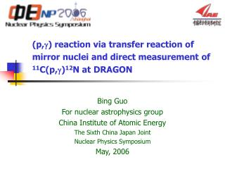 Bing Guo For nuclear astrophysics group China Institute of Atomic Energy