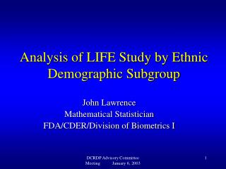 Analysis of LIFE Study by Ethnic Demographic Subgroup