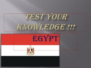 Test  your knowledge  !!!