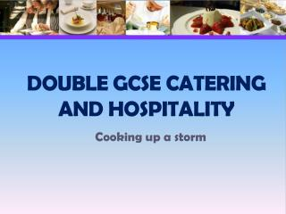 Double GCSE Catering and Hospitality