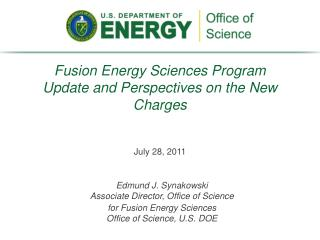 Fusion Energy Sciences Program  Update and Perspectives on the New Charges